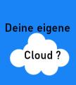 Deine eigene Cloud?