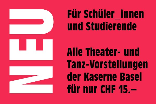 Kaserne Basel. Tanz. Theater